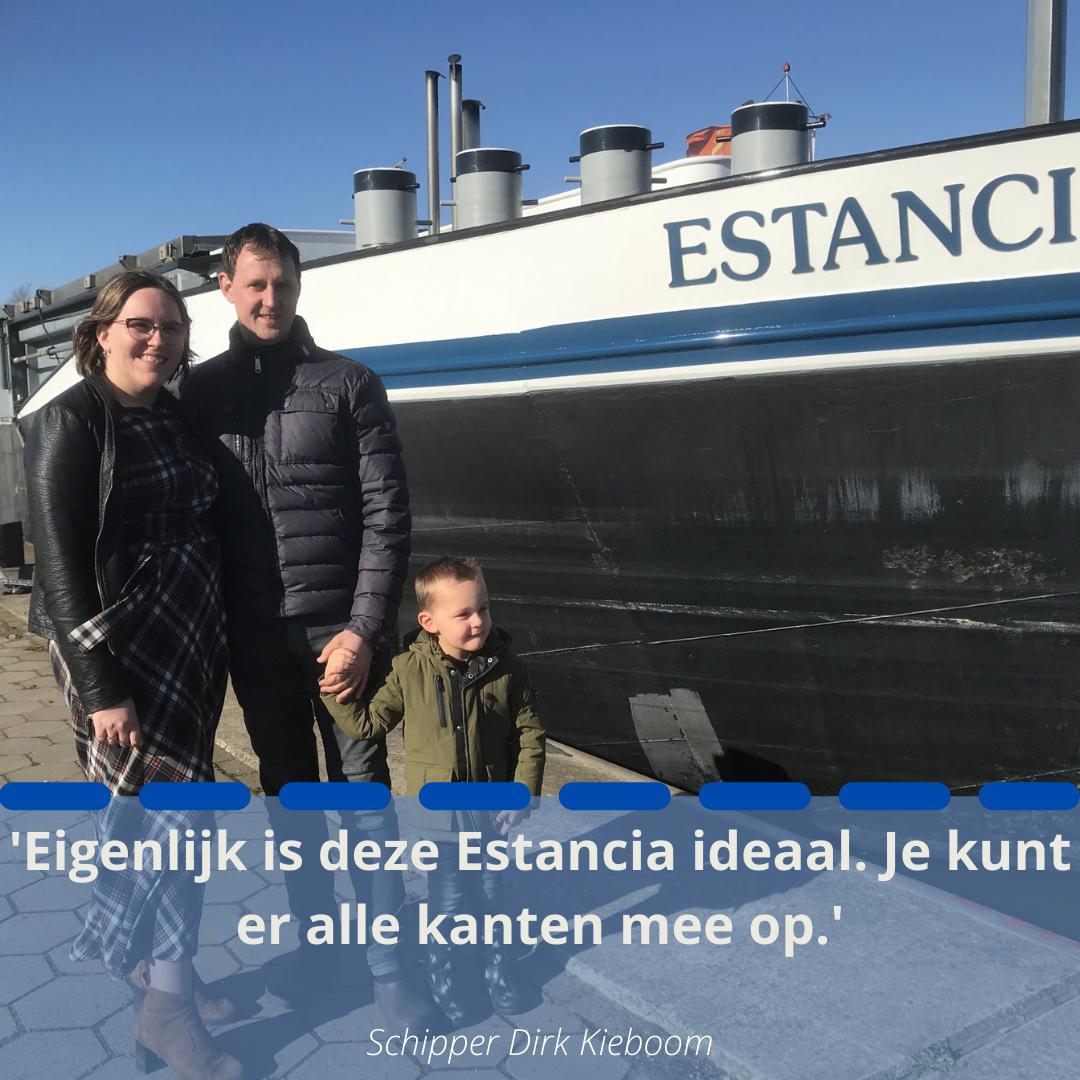 Schipper Dirk Kieboom (32) vaart samen met zijn vrouw Marjolein (25) en de driejarige Gideon op de Estancia het liefst naar verre, onbekende bestemmingen. Op zijn verlanglijstje staat nog steeds een reis naar het einde van de Donau. Maar die reizen zijn zeldzaam.